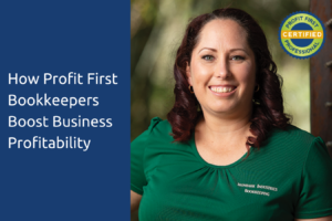 How Profit First Bookkeepers Boost Business Profitability
